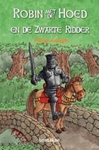Philip  Ardagh Robin met de Hoed en de zwarte ridder