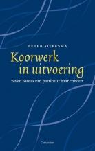 Peter Siebesma , Koorwerk in uitvoering