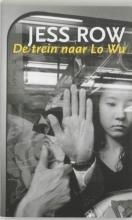 J.  Row De trein naar Lo Wu