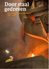 Jaap Verheul Bram Bouwens  Joost Dankers  Yvonne van Mil  Reinout Rutte  Keetie Sluyterman, Door staal gedreven