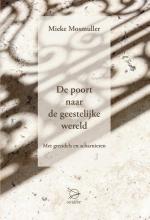 Mieke Mosmuller , De poort naar de geestelijke wereld