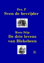 Kees  Stip,   P Sven de bevrijder De avonturen van Blekebeen