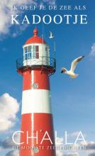 Berend-Jan Challa , Zeeland, ik geef je de zee als kadootje!
