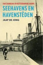 Jaap de Jong , Seehavens en havensteden