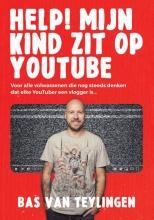 Bas van Teylingen , Help! Mijn kind zit op YouTube
