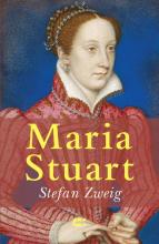Stefan Zweig , Maria Stuart