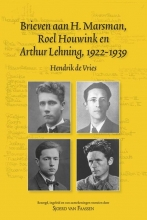 Hendrik de Vries Brieven aan H. Marsman, Roel Houwink en Arthur Lehning, 1922-1939