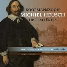 Marijke van der Wal Koopmanszoon Michiel Heusch op Italiëreis