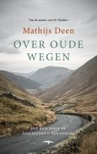 Mathijs  Deen Over oude wegen