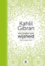 Neil Douglas-Klotz Kahlil Gibran, Een boekje over wijsheid