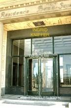 Ingrid  Knipfer Het gebouw