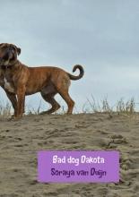 Soraya Van Duijn , Bad dog Dakota