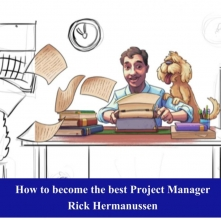 Rick  Hermanussen How to become the best Project Manager