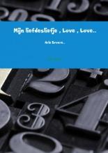 Arie Broere , Mijn liefdesliefje , Love , Love..