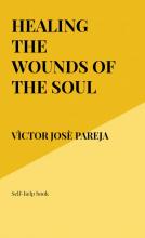 Vìctor Josè Pareja , Healing the wounds of the soul