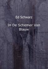 Ed  Schwarz In de schemer van blauw