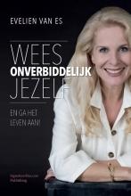 Evelien van Es , Wees onverbiddelijk jezelf