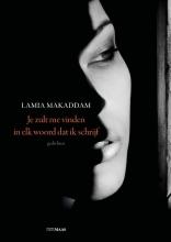 Lamia Makaddam , Je zult me vinden in elk woord dat ik schrijf