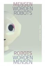 Mike van Rijswijk , Mensen worden robots, robots worden mensen