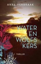 Anke Verbraak , Water en wolfskers
