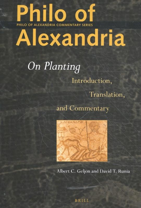 Davis Runia, Albert Geljon,Philo of Alexandria On Planting