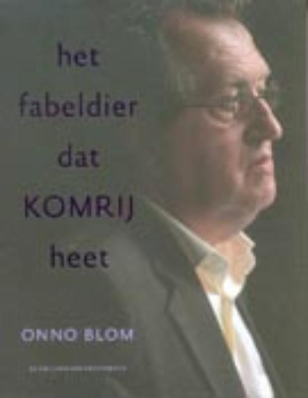 O. Blom,Het fabeldier dat Komrij heet