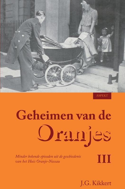 J.G. Kikkert,Geheimen van de Oranjes