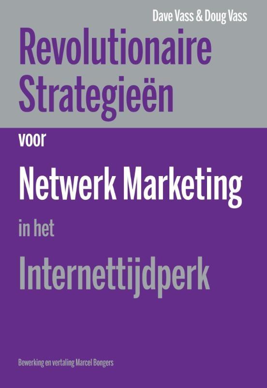 Dave Vass, Doug Vass,Revolutionaire strategieen voor netwerk marketing in het internettijdperk