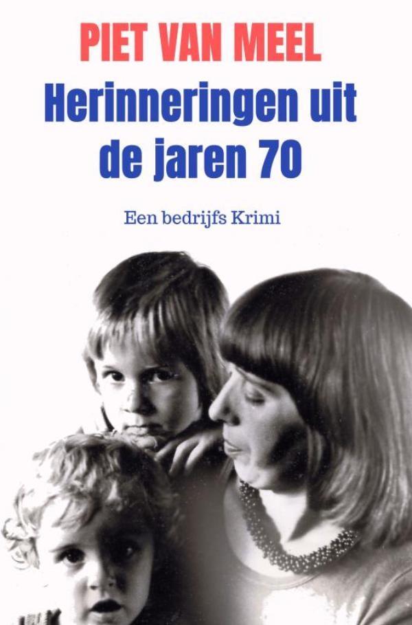 Piet Van Meel,Herinneringen uit de jaren 70