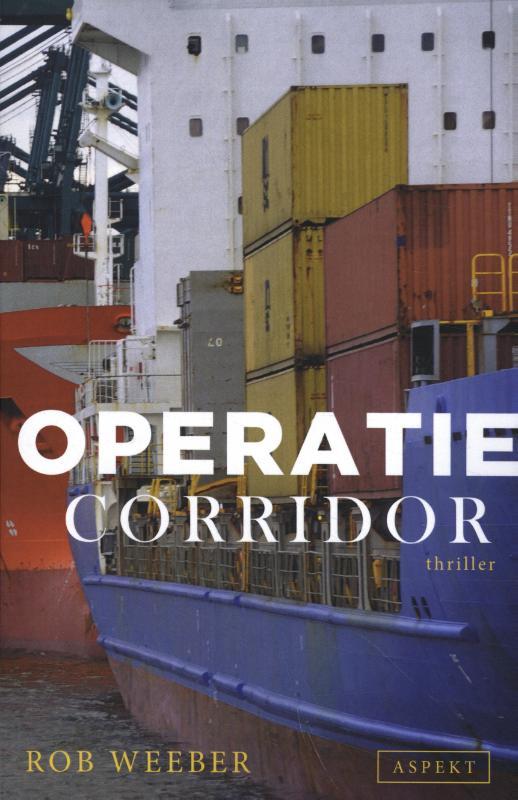 Rob Weeber,Operatie Corridor