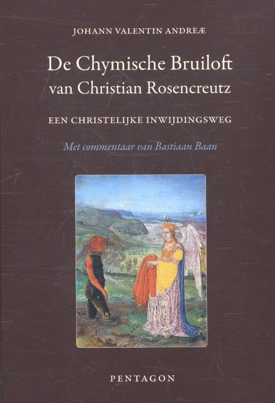 Johann Valentin Andreae,De chymische bruiloft van Christian Rosencreutz anno 1459