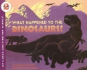Branley, Franklyn Mansfield,What Happened to the Dinosaurs