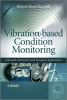 Randall, Robert Bond,Vibration-based Condition Monitoring