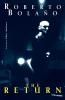 Bolano, Roberto,The Return