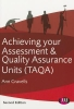 Gravells, Ann,Achieving Your Assessment and Quality Assurance Units (TAQA)