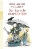 Schädlich, Hans Joachim,Der Sprachabschneider