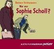 Sichtermann, Barbara,Wer war Sophie Scholl?
