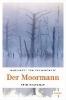 Schwarzkopf, Margarete von,Der Moormann