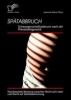 Peters, Jeannine Sabine,Spätabbruch: Schwangerschaftsabbruch nach der Pränataldiagnostik