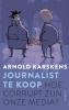 <b>Arnold  Karskens</b>,Journalist te koop