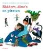 Ridders Dino`s en Piraten,Het grote voorleesboek voor stoere jongens