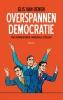 Gijs van Oenen,Overspannen democratie