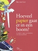 <b>Bas van Lier</b>,Hoeveel papier gaat er in een boom ?