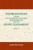 Isaäc Da Costa,Voorlezingen over de waarheid en waarde der Schriften van het Oude Testament 1 Deel 1