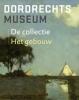 Dordrechts Museum,De collectie / Het gebouw