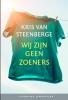 <b>Kris Van Steenberge</b>,Wij zijn geen zoeners (set van 10)