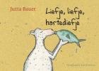 Jutta  Bauer,Liefje, liefje, hartediefje