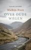 <b>Mathijs  Deen</b>,Over oude wegen