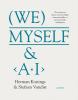 <b>Herman  Konings, Stefaan  Vandist</b>,We, myself & A.I.
