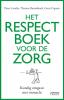 <b>Pieter  Loncke, Thomas  Raemdonck, Geert  Capoen</b>,Het respectboek voor de zorg